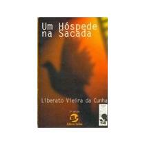 Um Hóspede Na Sacada Liberato Vieira Da Cunha