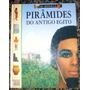 Livro Pirâmides Do Antigo Egito - Eu Estive Lá