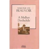 A Mulher Desiludida Simone De Beauvoir