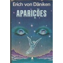 Livro- Erich Von Daniken- Aparições- Frete Gratis