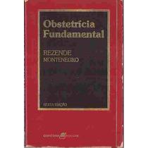 Obstetrícia Fundamental - Rezende Montenegro Frete Grátis
