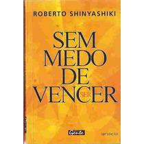 Sem Medo De Vencer - Roberto Shinyashiki 104ª Edição