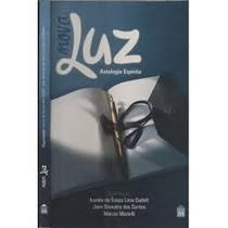 Nova Luz - Antologia Espírita Ivanira De Souza Lima Dadalt &