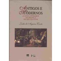 Antigos E Modernos - A Cena Literária Na França Do Século Xv