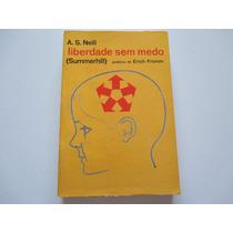 Livro Liberdade Sem Medo A.s. Neill 22,00 Semi Novo F.gratis