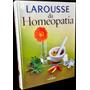Larousse Da Homeopatia - Ervas Naturais