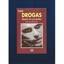 Livro Drogas Opção De Perdedor - Flávio Gikovate - Fj.jr