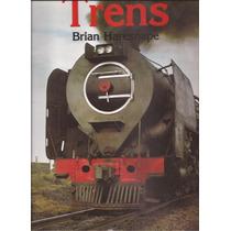 Livro O Fascinante Livro Dos Trens Brian Haresnape 1983