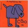 A História Do Cão - Série Lelé Da Cuca Jackie Duncan Samanth