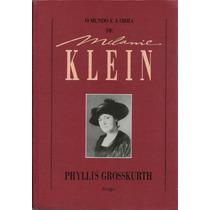 Phyllis Grosskurth - O Mundo E A Obra De Melanie Klein (813)
