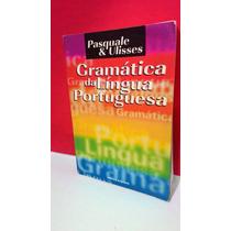 Livro Gramática Da Língua Portuguesa - Pasquale Ulisses
