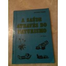 A Saúde Através Do Naturismo - Antônio Thomé Ees