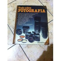 Livro Tudo Sobre Fotografia - Michael Brusselle