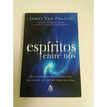 Espirito Entre Nós...de James Van Praagh...