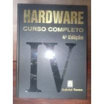 Livro Hardware Curso Completo 4ª Edição Gabriel Torres