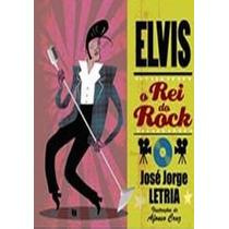 Livro Elvis O Rei Do Rock José Jorge Letria