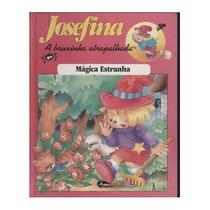 Livro Josefina - Magica Estranha A Bruxinha Atrapalhada