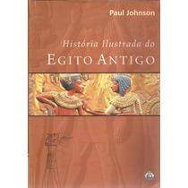 Livro História Ilustrada Do Egito Antigo 2ª Edição 2002
