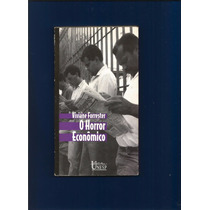 Livro O Horror Econômico - Viviane Forrester - Unesp - Fj.jr