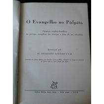 Livro - O Evangelho No Púlpito - Frederico Dattler S. V. D.