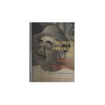 O Mundo Privado De Pablo Picasso David Douglas Duncan