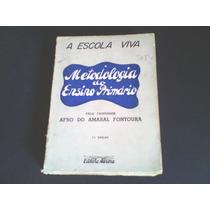 Livro Metodologia Do Ensino Primario A Escola Viva 1961 Raro