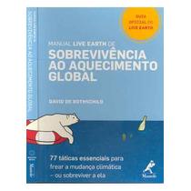 Livro Manual Live Earth De Sobrevivência Ao Aquecimento Glob