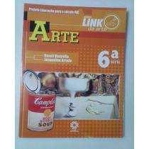 Arte 6º Ano - Serie Link - Jacqueline Arruda, Roseli Ventrel