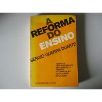 A Reforma Do Ensino - Sérgio Guerra Duarte
