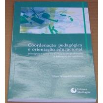 Coodernaçao Pedagogica E Orientaçao Educacional Livro Novo