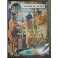 Os Indígenas Antes E Depois De Cabral - De Alfredo Boulos Jr