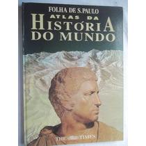 * Atlas Da História Do Mundo - Atlas
