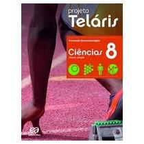 Projeto Teláris - Ciências - 8º Ano (livro Do Aluno)