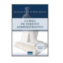 Caderno De Questões De Direito Administrativo Comentadas