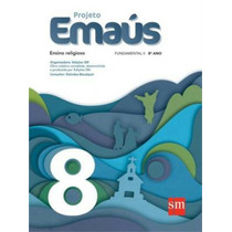 Projeto Emaus - Ensino Religioso, V.8