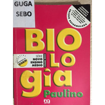 Biologia Série Novo Ensino Médio,volume Único - Paulino -