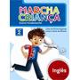 Marcha Crianca - Ingles - 2 Ano 9788526275058