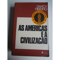 Livro As Américas E A Civilização Darcy Ribeiro