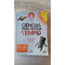 Livro Ciências Para Nosso Tempo 6° Ano