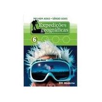 Expedicoes Geograficas 6° Ano - Melhem Adas E Sergio Adas