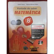 Livro: Vontade De Saber Matemática 8°ano.