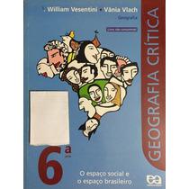Geografia Crítica,6ª Série -j.william Vesentini,vânia Vlach