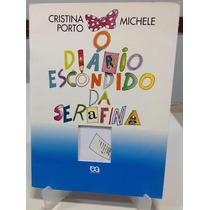 Livro O Diário Escondido Da Serafina - Cristina E Michele