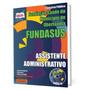 Apostila Concurso Fundasus 2015 Assistente Administrativo