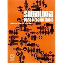 Sociologia Para O Ensino Medio - Nelson Dacio Tomazi