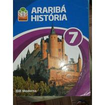 Livro: Projeto Arariba História 7. 8.9 Ano