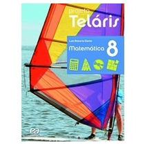 Projeto Teláris - Matemática - 8º Ano (livro Do Aluno)