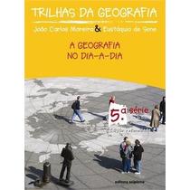 Trilhas Da Geografia 5 Série - 6 Ano