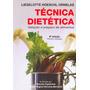Tecnica Dietetica, Seleçao E Preparo De Alimentos