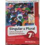 Livro: Língua Portuguesa Sigular E Plural 7°ano.